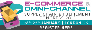 E-Commerce & Omni-Channel: Supply Chain & Fulfilment 2015 Congress